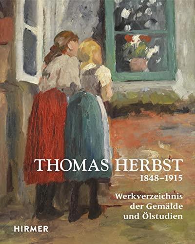 9783777424798: Thomas Herbst: Werkverzeichnis der Gemälde, Ölstudien und Aquarelle (1848-1915)