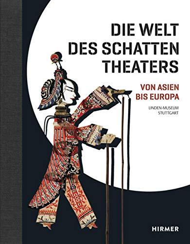 9783777424828: Die Welt des Schattentheaters: Von Asien bis Europa (German Edition)
