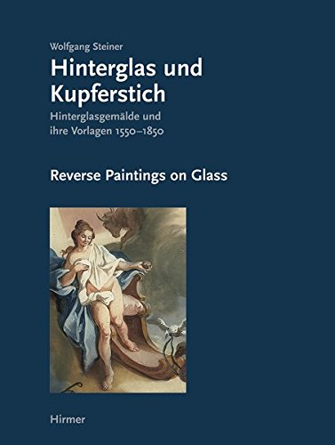 REVERSE PAINTINGS ON GLASS 100 Previously Unpublished Reverse Paintings on Glass and the Engravin...