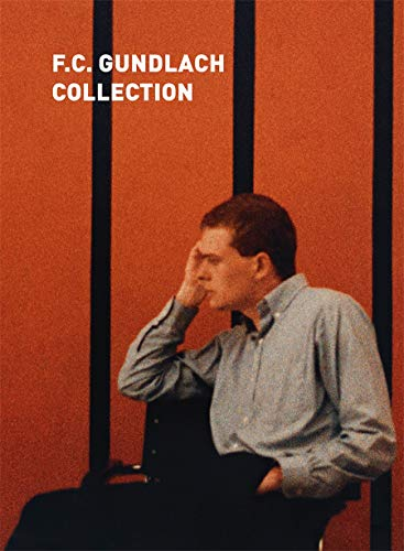 The Collection F.C. Gundlach: Brunnet, Bruno; Honnef, Klaus