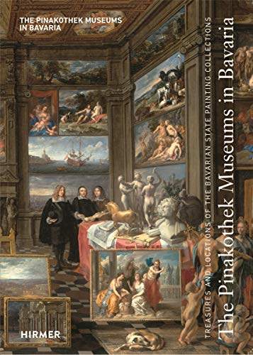9783777425443: The Pinakothek Museums in Bavaria: Treasures and Locations of the Bavarian State Painting Collections