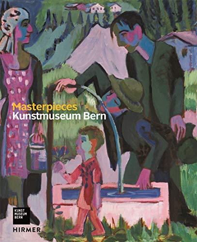 9783777426297: Masterpieces: Kunstmuseum Bern