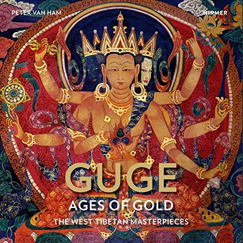 Guge - Ages of Gold: The West -Tibetan Masterpieces