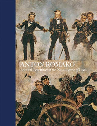 9783777427713: Anton Romako: Admiral Tegettoff in the Naval Battle of Lissa