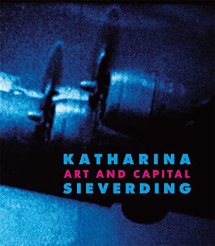 Katharina Sieverding: Art and Capital: Hirmer Publishers