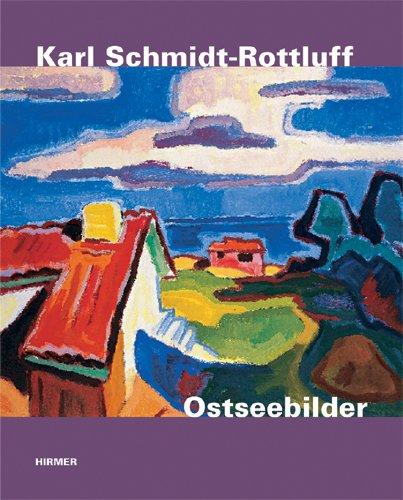 9783777428215: Karl Schmidt-Rottluff. Ostseebilder: Katalog zur Ausstellung in Lübeck, Kunsthalle St. Annen und Museum Behnhaus Drägerhaus - Galerie des 19. Brücke-Museum Berlin, 11.02.2011-17.07.2011