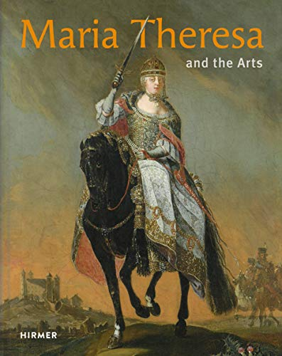 Maria Theresa and the Arts: S. Rollig, G. Lechner