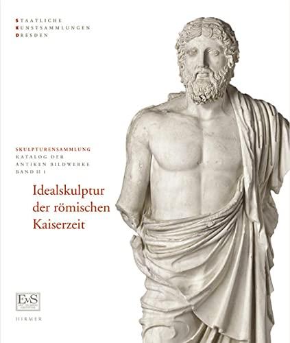 9783777430515: Idealskulptur der Romischen Kaiserzeit: Skulpturensammlung, Staatliche Kunstsammlung Dresden (Katalog Der Antiken Bildwerke) (German Edition)