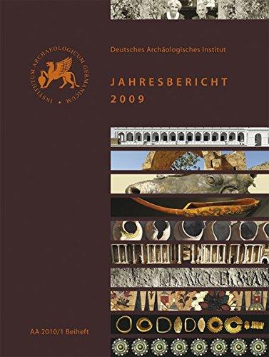 Archäologischer Anzeiger - 2010/1, Beiheft : Jahresbericht: Deutsches Archäologisches Institut: