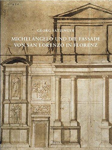 Michelangelo und die Fassade von San Lorenzo in Florenz: Georg Satzinger