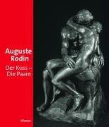 9783777432250: Auguste Rodin: Der Kuss - Die Paare. Katalog zur Ausstellung in München, Hypo-Kunsthalle, 22.09.2006-07.01.2007