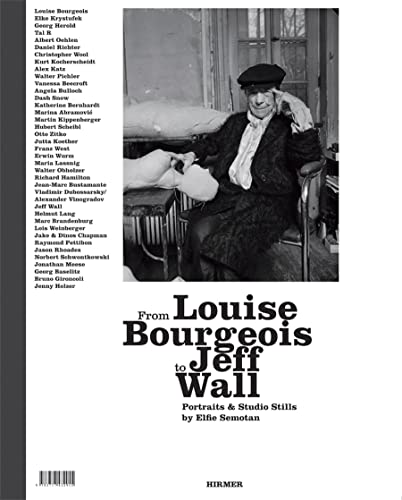 From Louise Bourgeois To Jeff Wall: Portraits & Studio Stills By Elfie Semotan. Katalog Zur ...
