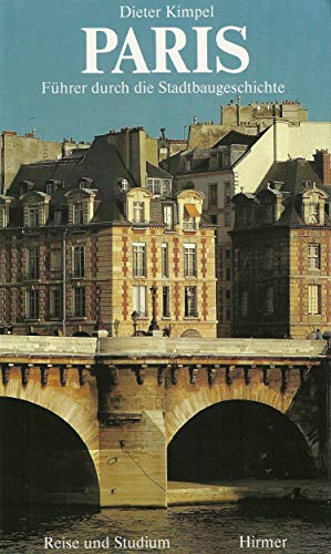 9783777433806: Paris. Führer durch die Stadtbaugeschichte