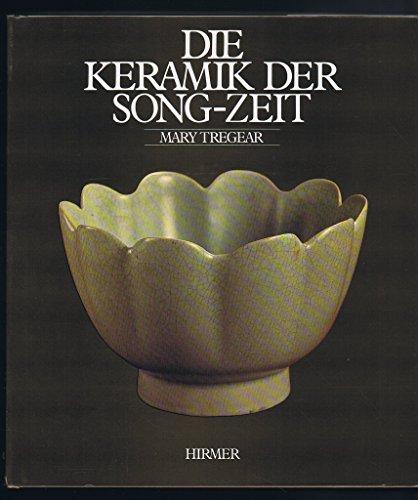 Die Keramik der Song-Zeit.: Tregear, Mary: