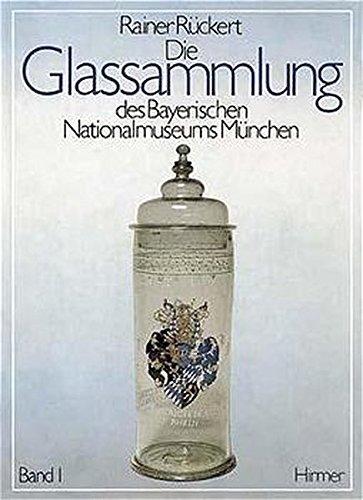 9783777434001: Die Glassammlung des Bayerischen Nationalmuseums München (Kataloge des Bayerischen Nationalmuseums München)