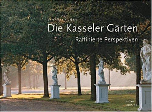 9783777434353: Die Kasseler Gärten: Raffinierte Perspektiven