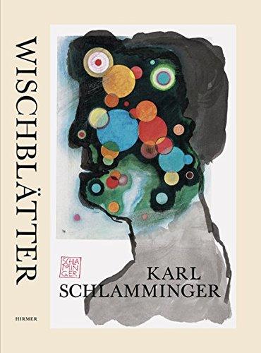 Karl Schlamminger - Wischblätter : Katalog zur Ausstellung München, Freudenhaus, 2010/2011 - Navid Kermani