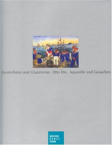 9783777436357: Geisterbahn und Glanzrevue: Otto Dix, Aquarelle und Gouachen. Katalogbuch zur Ausstellung: Hamburg, 16.06.2007-09.09.2007, Bucerius Kunstforum
