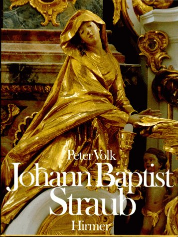 9783777436500: Johann Baptist Straub, 1704-1784 (German Edition)