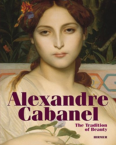 Alexandre Cabanel: The Tradition of Beauty: Andreas Bluhm (Editor)