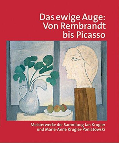 9783777436951: Das Ewige Auge: Von Rembrandt bis Picasso. Meisterwerke der Sammlung Jan Krugier und Marie-Anne Krugier-Poniatowski (German Edition)