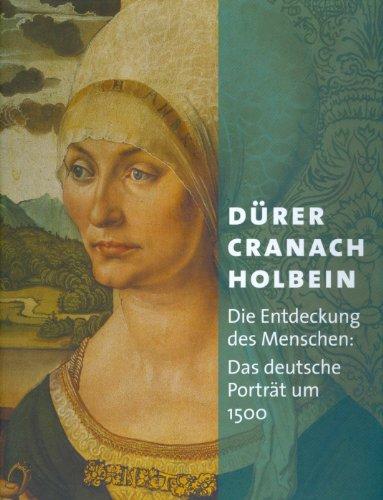 9783777437019: Durer Cranach Holbein: Die Entdeckung Des Menschen: Das Deutsche Portrat Um 1500