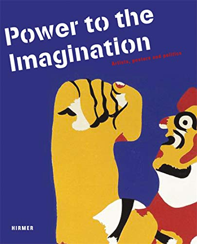 9783777438818: Power to the Imagination: Artists, Posters and Politics