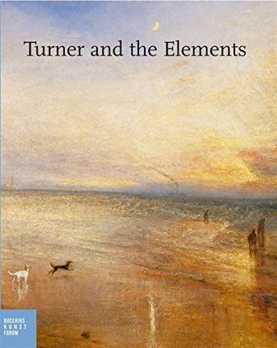 Turner and the Elements: Michael Philipp; Ortrud Westheider