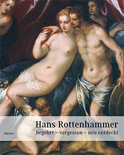9783777443157: Hans Rottenhammer: Begehrt, Vergessen, Neu Entdeckt