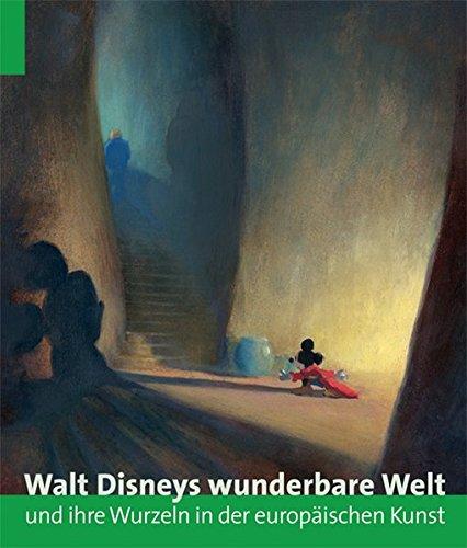 9783777443751: Walt Disneys wunderbare Welt und ihre Wurzeln in der europaischen Kunst (German Edition)