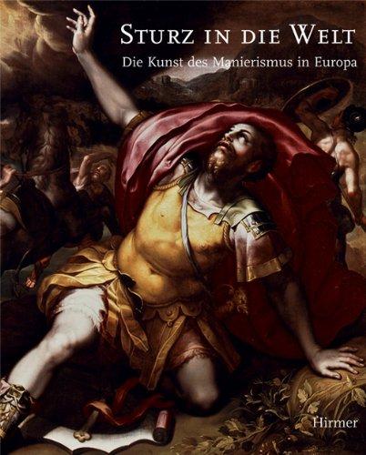 9783777444550: Sturz in die Welt: Die Kunst des Manierismus in Europa (German Edition)