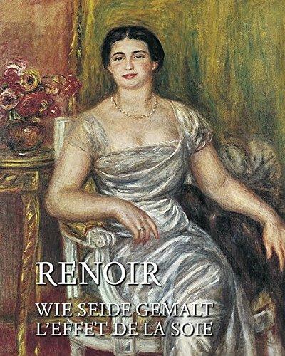 9783777444611: Renoir: Wie Samt und Seide; Katalog zur Ausstellung in Chemnitz, Kunsthalle, 18.09.2011-08.01.2012