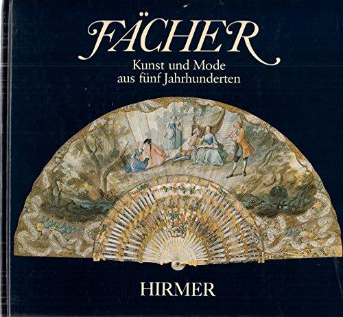 9783777444901: Fächer: Kunst und Mode aus fünf Jahrhunderten : aus den Sammlungen des Bayerischen Nationalmuseums und des Münchner Stadtmuseums