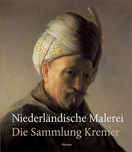 Niederlandische Malerei: Die Sammlung Kremer (German Edition): Andreas Blühm, Gwendolin