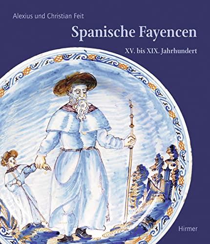 9783777448916: Spanische Fayencen: XV. Bis XIX. Jahrhundert