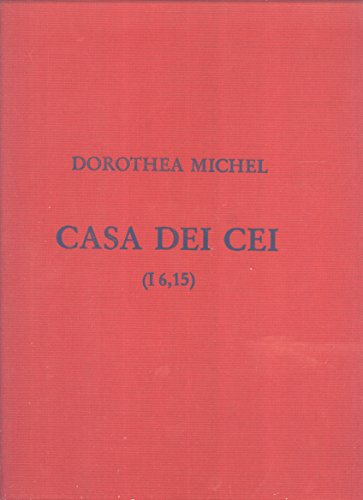 Casa dei Cei : (I 6, 15) ; Häuser in Pompeji, Band 3.: Michel, Dorothea: