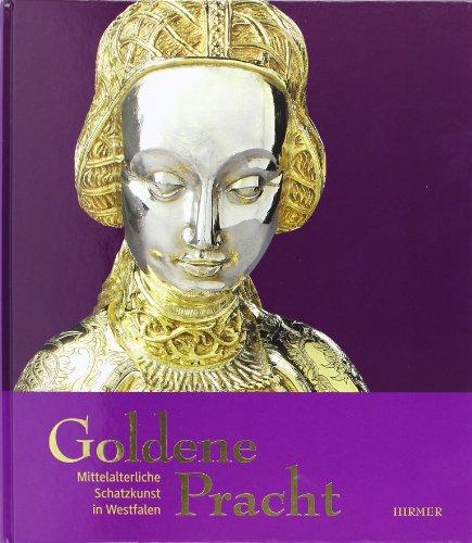 9783777450414: Goldene Pracht: Mittelalterliche Schatzkunst in Westfalen (German Edition)