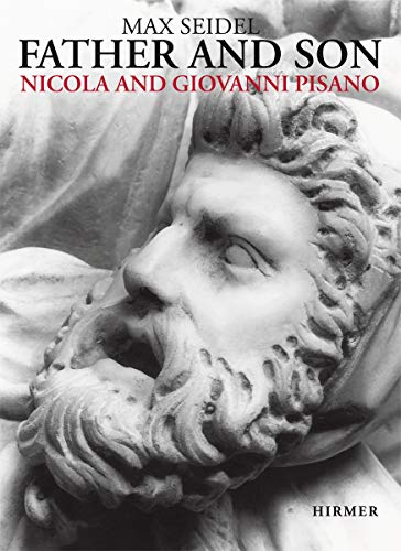 Nicola and Giovanni Pisano: Father and Son. 2 Volumes (Series of the Kunsthistorisches Institut i...