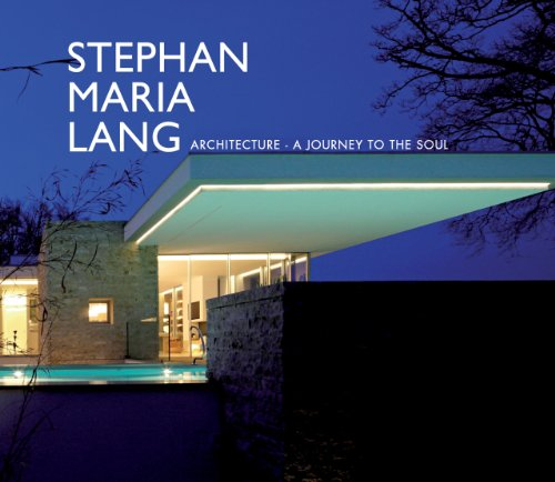 Stephan Maria Lang: Architecture - A Journey to the Soul (Hardcover): Stephan Maria Lang