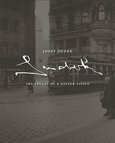 Josef Sudek. The Legacy of a Deeper Vision: Maia-Mari Sutnik