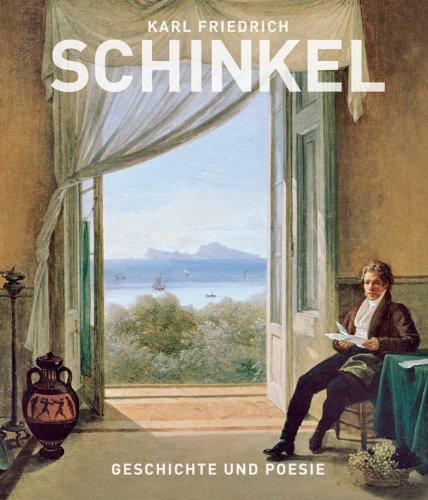 9783777454214: Karl Friedrich Schinkel. Geschichte und Poesie: Katalogbuch zu den Ausstellungen im Kunstforum in Berlin vom 7.9.2012-6.1.2013 und in der Kunsthalle der Hypo Kulturstiftung vom 1.2.-12.5.2013