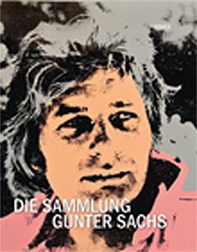 9783777454511: Die Sammlung Gunter Sachs: Katalogbuch zur Ausstellung im Museum Villa Stuck in München vom 18.10.2012-20.1.2013