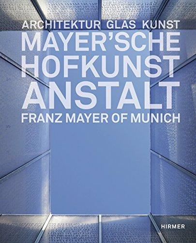 9783777456010: Mayer'sche Hofkunstanstalt: Architektur, Glas, Kunst
