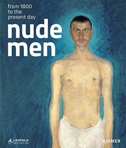 Nude Men: From 1800 to the Present