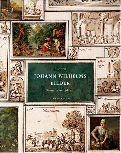 Kurfürst Johann Wilhelms Bilder. 2 Bände. Band 1: Sammler und Mäzen; Band 2: Galerie und Kabinette. Bearb. von Oliver Kase und Christian Quaeitzsch. - Kase, Oliver (Bearb.)