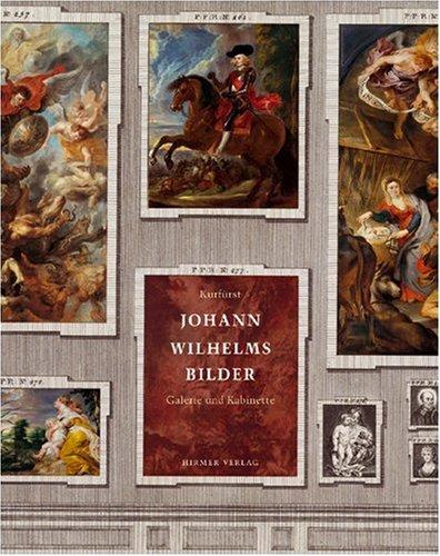 9783777460857: Johann Wilhelms Bilder. Galerie und Gemäldekabinette 2