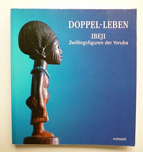 9783777462608: Doppel-Leben - Ibeji - Zwillingsfiguren der Yoruba [Ausstellung vom 2. September bis 19. Dezember 1993 im Hause missio Aachen], Herausgegeben von Hanni Jantzen und Ludwig Bertsch.