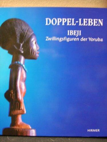 Doppel-Leben - Ibeji - Zwillingsfiguren der Yoruba: Jantzen, Hanni (Hrsg.):