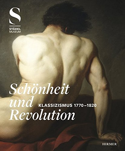 9783777470115: Schonheit and Revolution: Klassizismus 1770-1820 (German Edition)