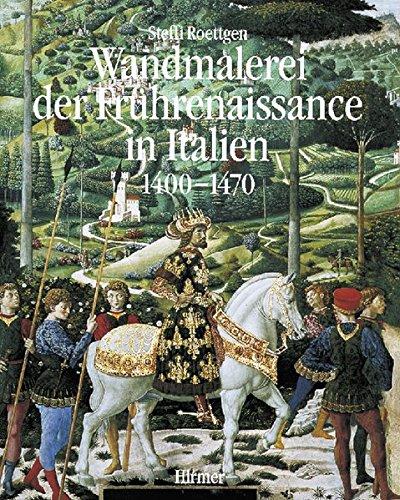 9783777470504: Wandmalerei der Frührenaissance in Italien, in 2 Bdn., Bd.1, Anfänge und Entfaltung 1400-1470